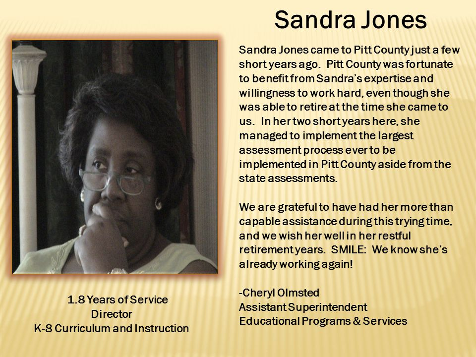 Sandra Jones came to Pitt County just a few short years ago.