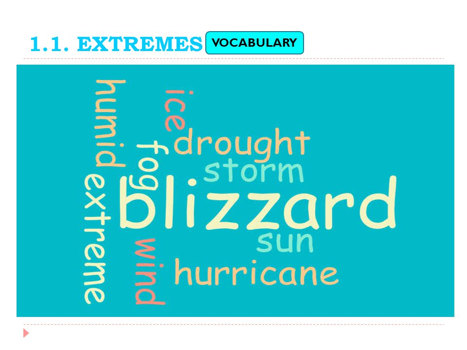 1.1. EXTREMES It snows in winter. General fact ? Action happening now? GRAMMAR