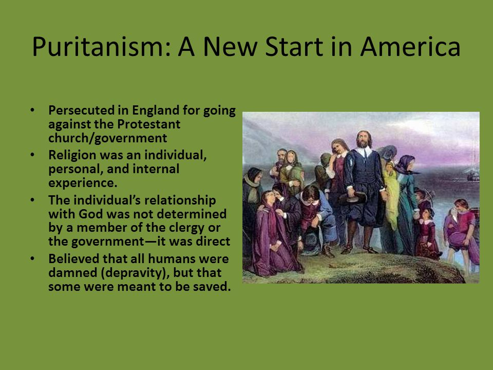 Changing Trends… Puritans God=actively and mysteriously involved in the workings of the universe Everyone's fate is pre- determined.