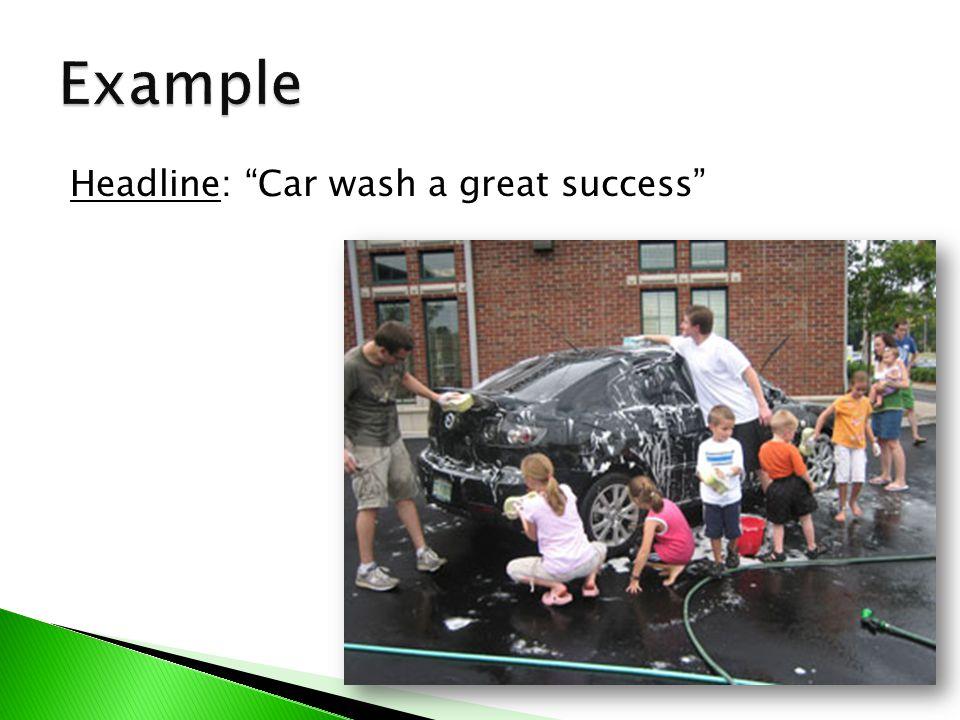 "Headline: ""Car wash a great success"""