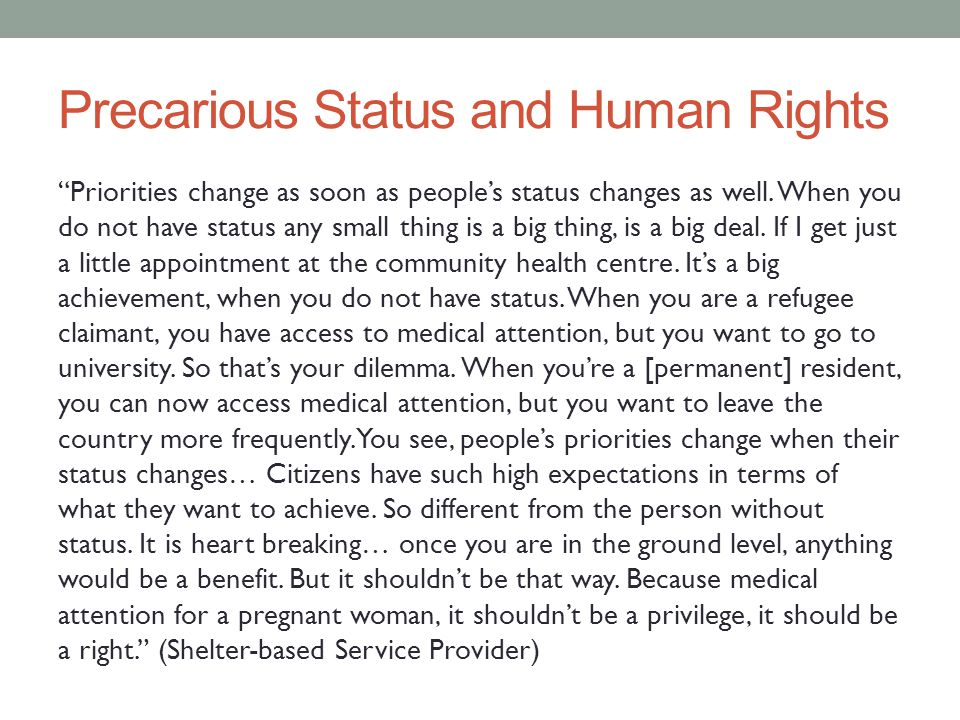 Precarious Status and Human Rights Priorities change as soon as people's status changes as well.