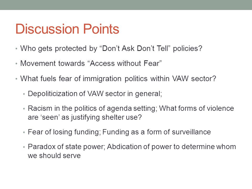 Discussion Points Who gets protected by Don't Ask Don't Tell policies.
