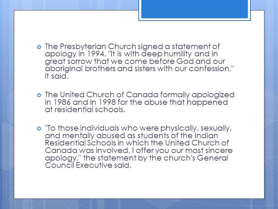  The Presbyterian Church signed a statement of apology in 1994.