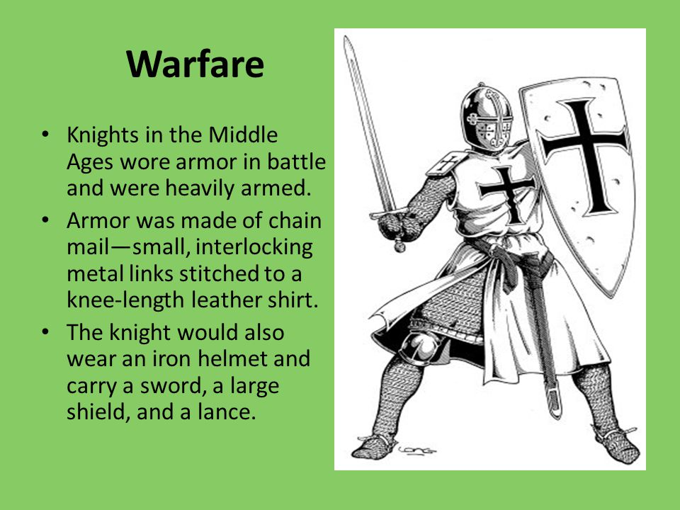 Nobles were always fighting each other  Needed skilled warriors to defend land Pledged to defend land in exchanged for fiefs Wealth from land allowed them to devote lives to war Started training at age 7