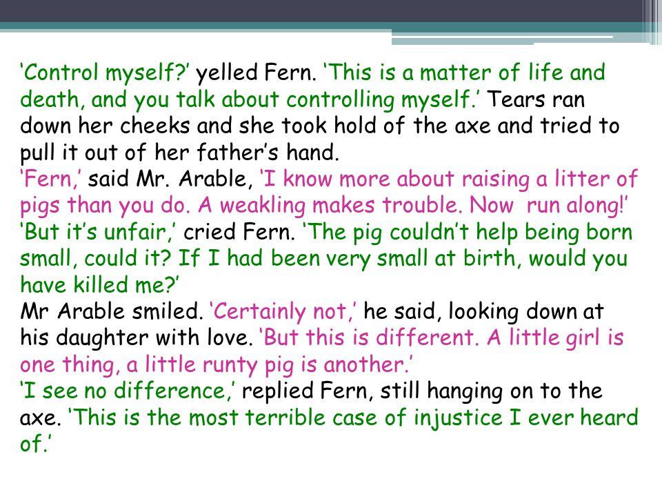 'Control myself ' yelled Fern.