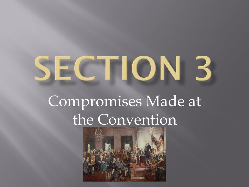  Most delegates approved the Constitution  Others worked hard to persuade the states to ratify it  Each state studied the Constitution and approval of 9 of 13 states was needed before it could be used