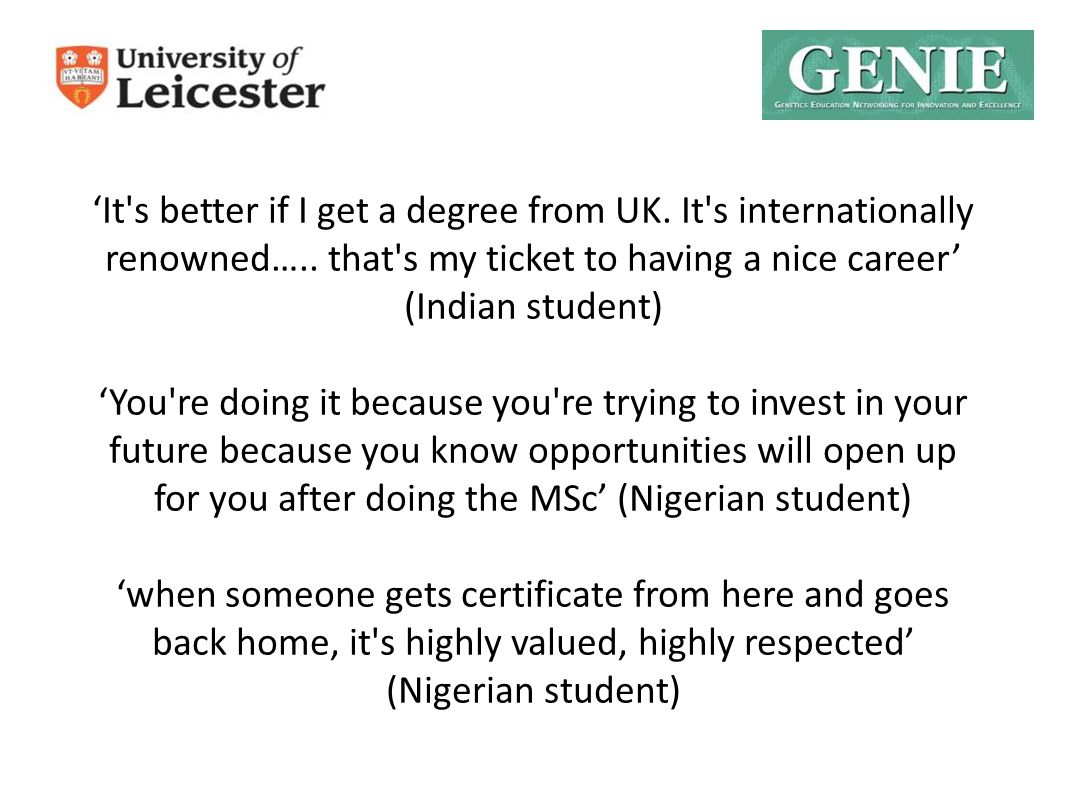 'It s better if I get a degree from UK. It s internationally renowned…..