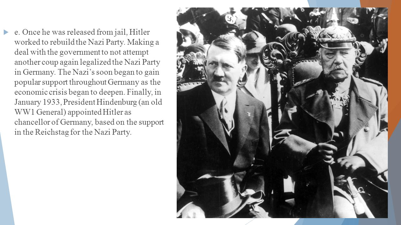  e. Once he was released from jail, Hitler worked to rebuild the Nazi Party.
