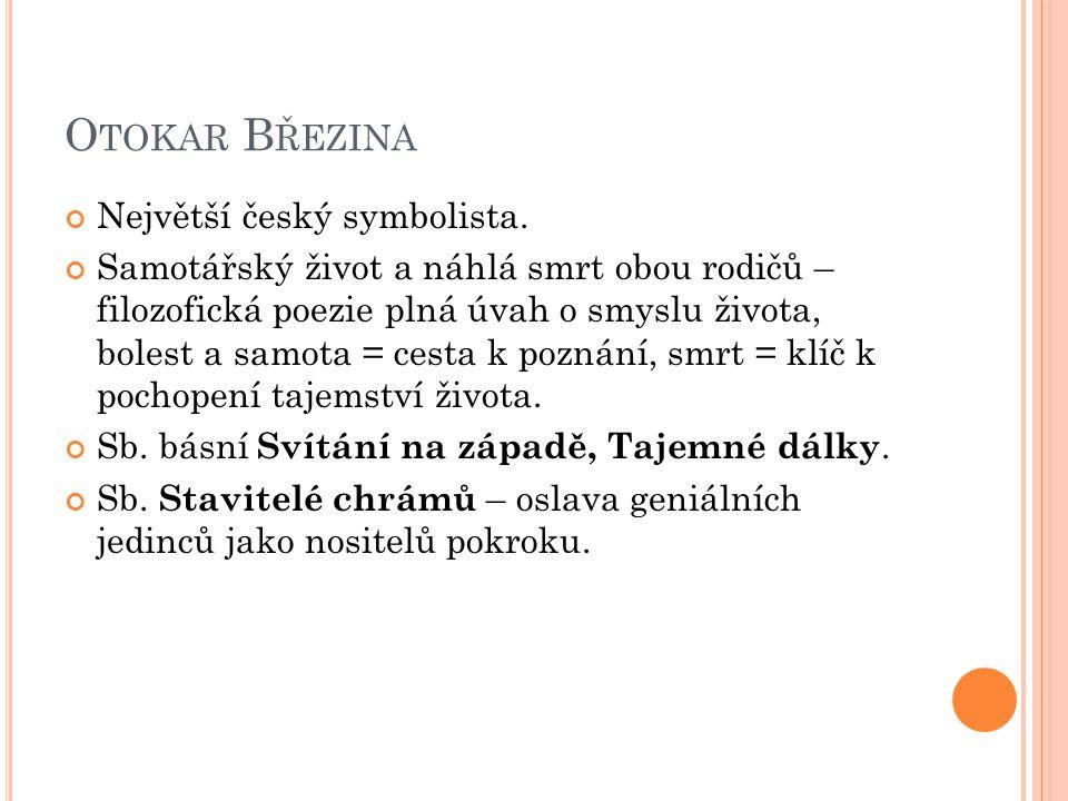 O TOKAR B ŘEZINA Největší český symbolista.