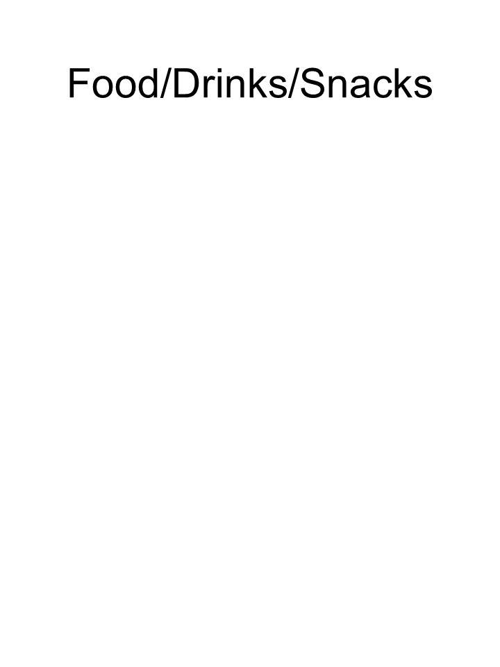 Food/Drinks/Snacks