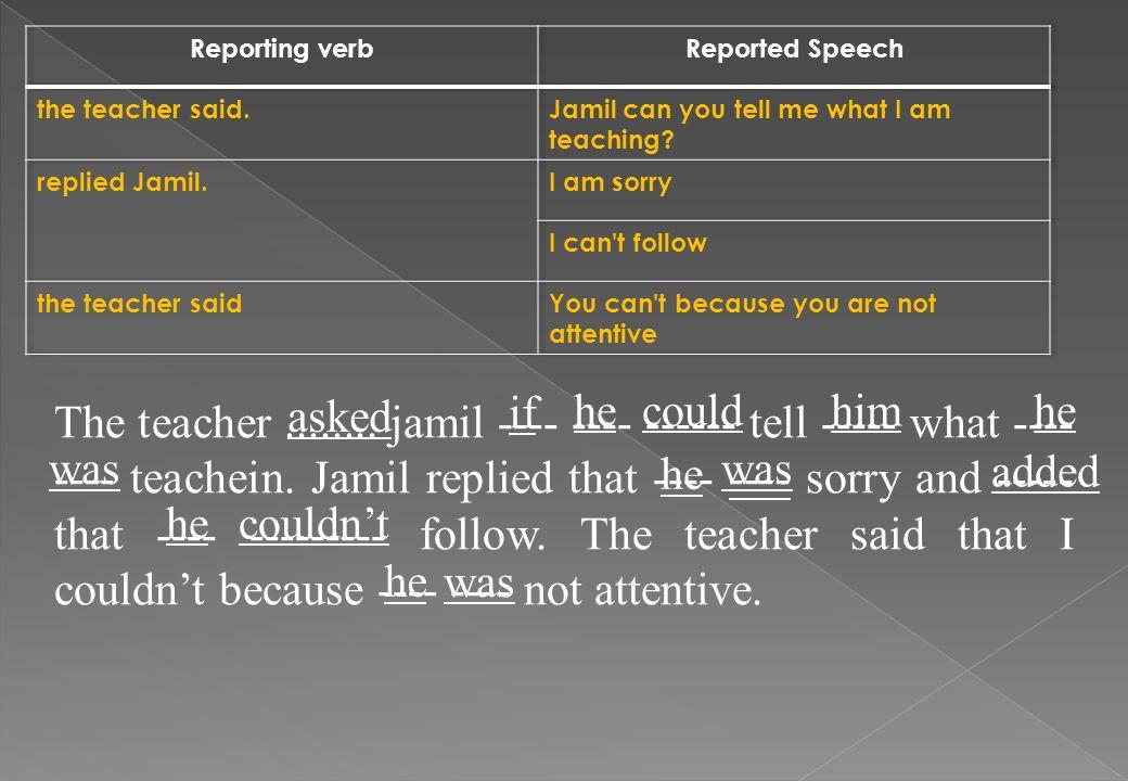 The teacher........jamil ---- ---- ------ tell ----- what ---- ---- teachein.