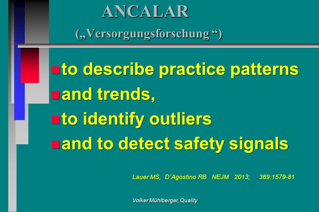 "ANCALAR (""Versorgungsforschung "") ANCALAR (""Versorgungsforschung "") n to describe practice patterns n and trends, n to identify outliers n and to dete"
