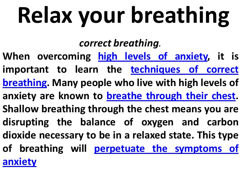 Relax your breathing correct breathing.