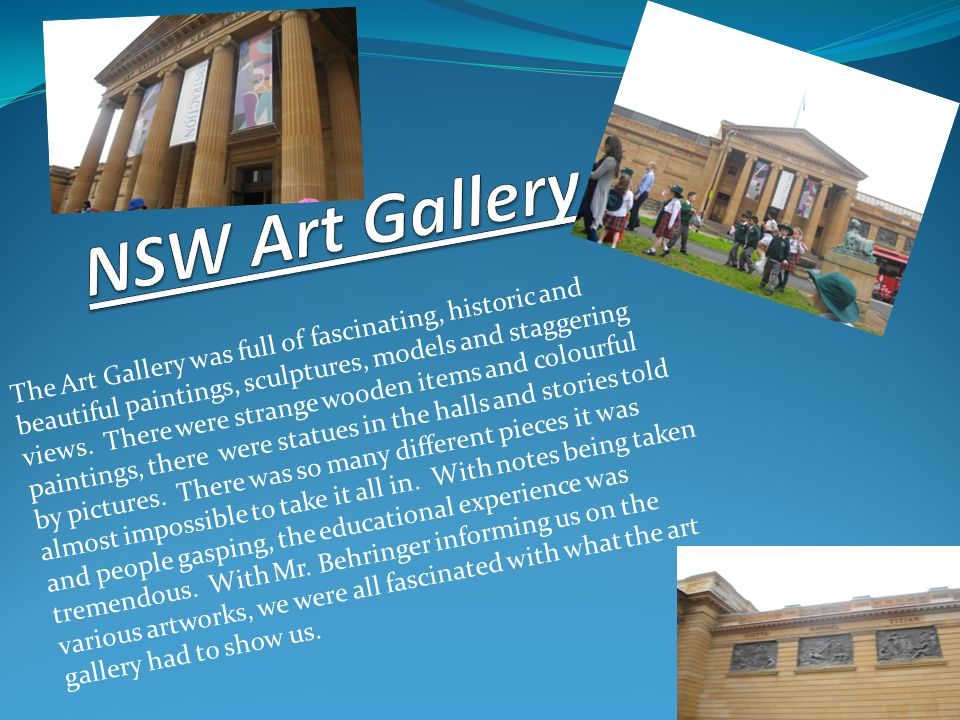 The Art Gallery was full of fascinating, historic and beautiful paintings, sculptures, models and staggering views.
