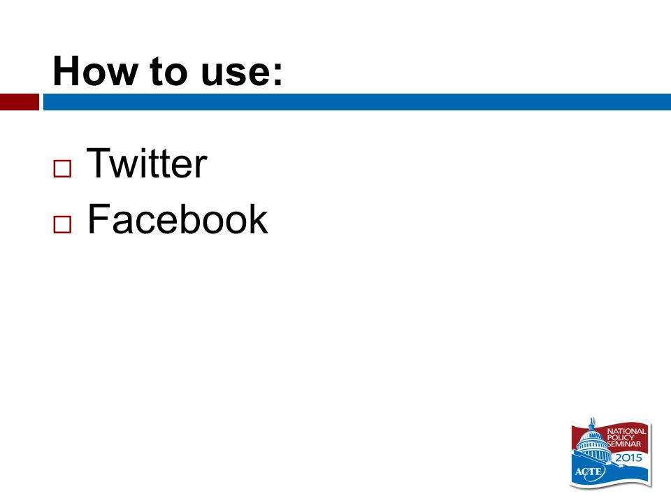 How to use:  Twitter  Facebook
