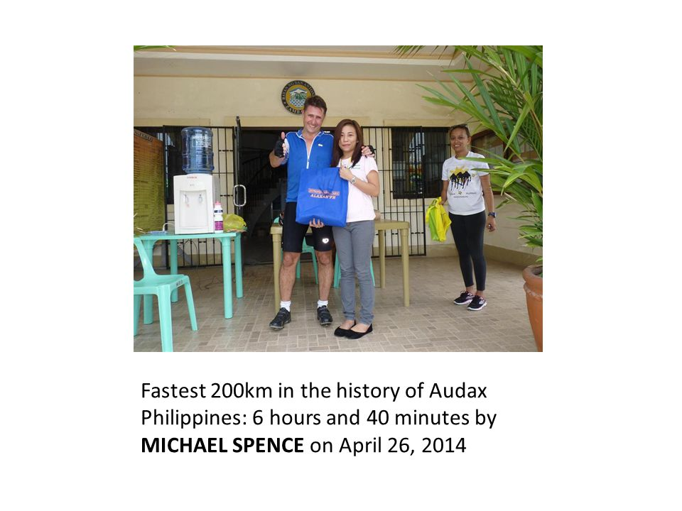 Fastest 200km in the history of Audax Philippines: 6 hours and 40 minutes by MICHAEL SPENCE on April 26, 2014