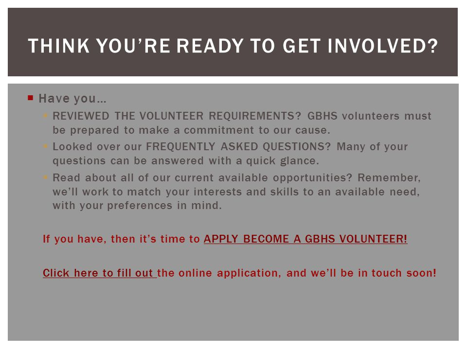  Have you…  REVIEWED THE VOLUNTEER REQUIREMENTS.