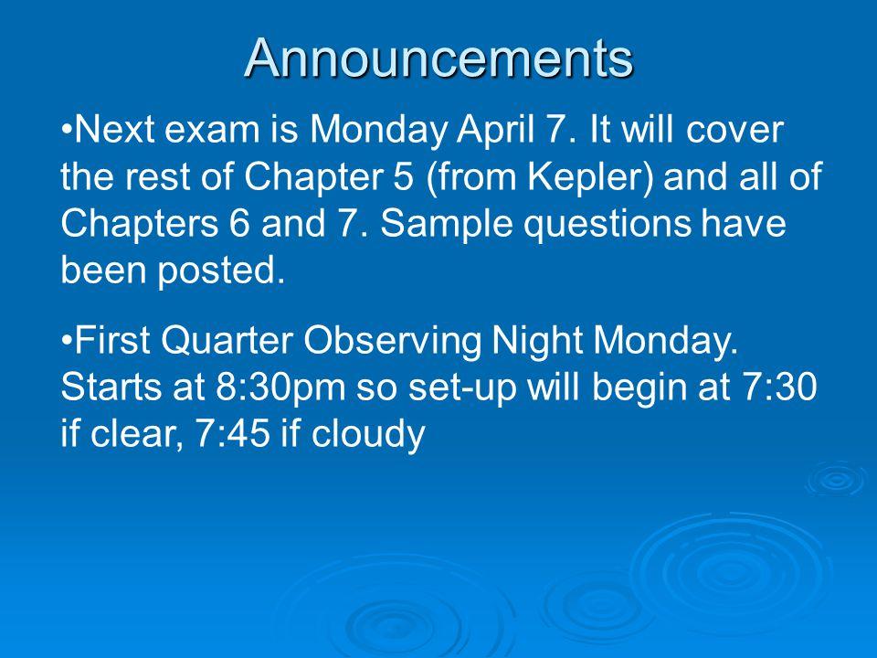 Announcements Next exam is Monday April 7.