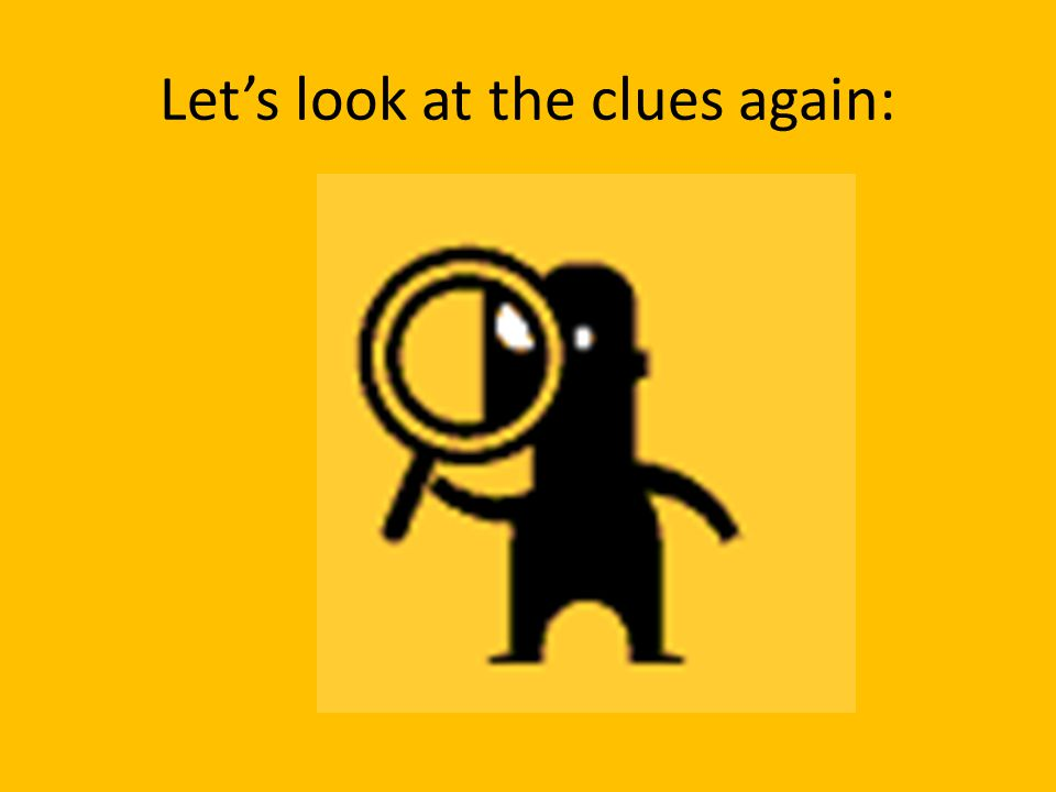 Let's look at the clues again: