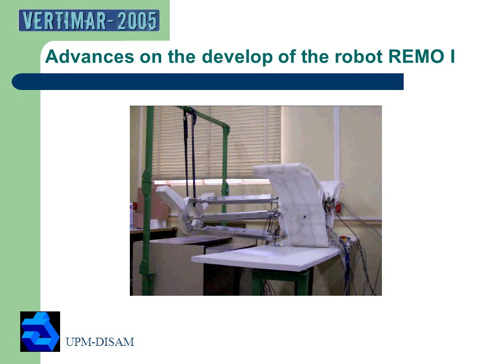 UPM-DISAM 7 Advances on the develop of the robot REMO I