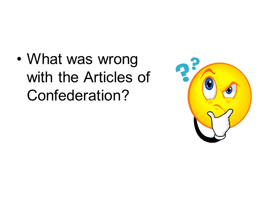 What was wrong with the Articles of Confederation?