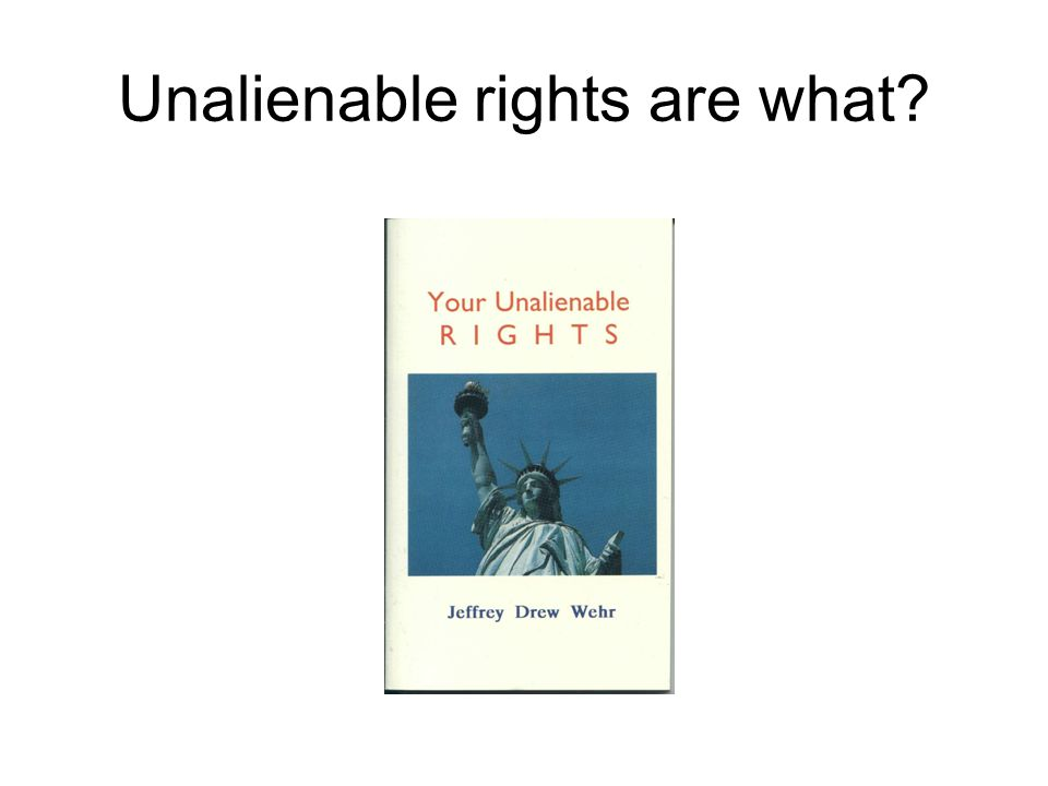 Unalienable rights are what?