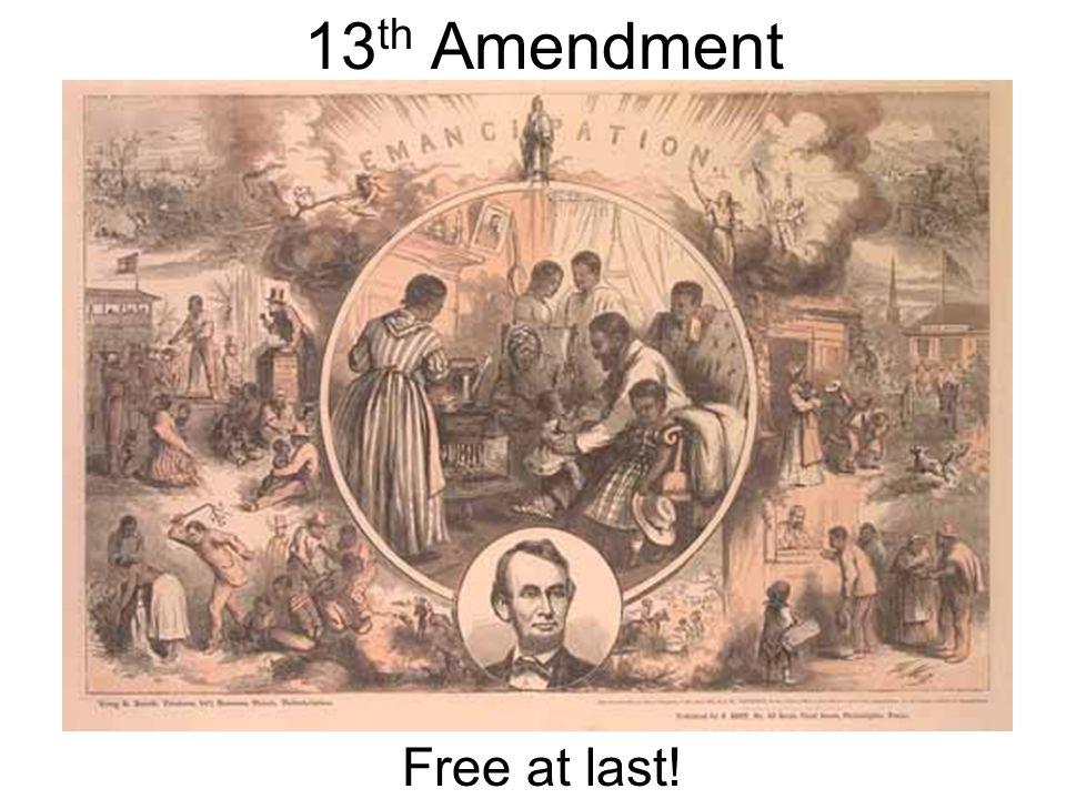 13 th Amendment Free at last!