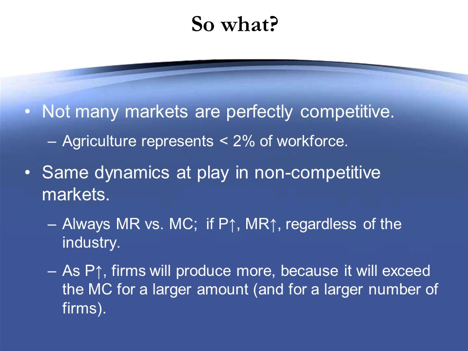 So what. Not many markets are perfectly competitive.
