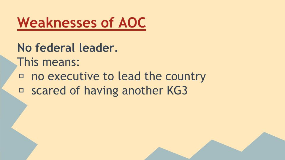 Weaknesses of AOC No federal leader.