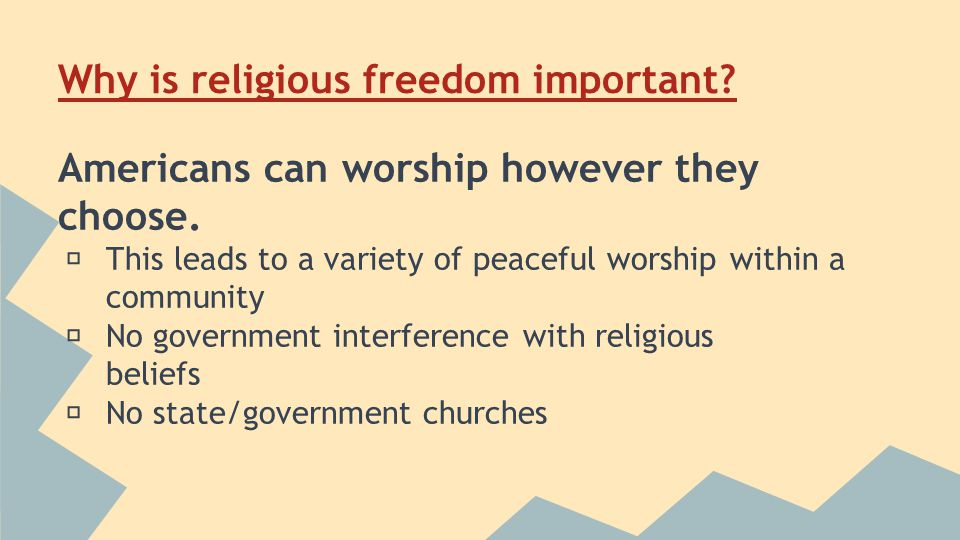 Why is religious freedom important. Americans can worship however they choose.