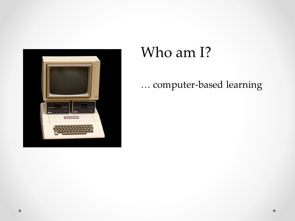 Who am I … computer-based learning