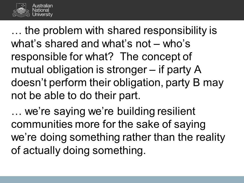 … the problem with shared responsibility is what's shared and what's not – who's responsible for what.