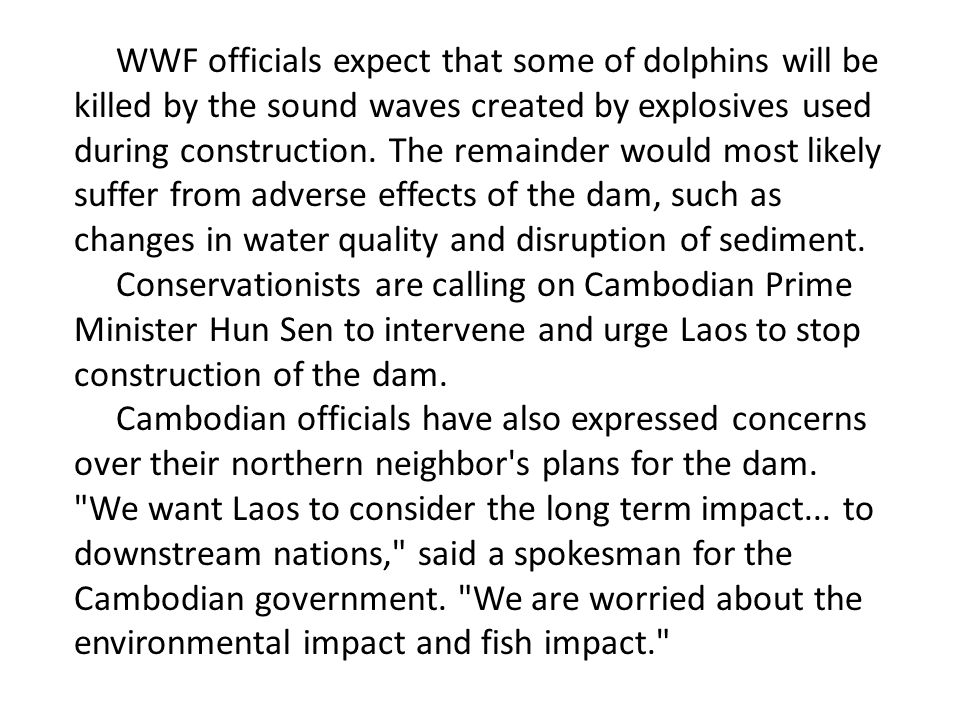 WWF officials expect that some of dolphins will be killed by the sound waves created by explosives used during construction.