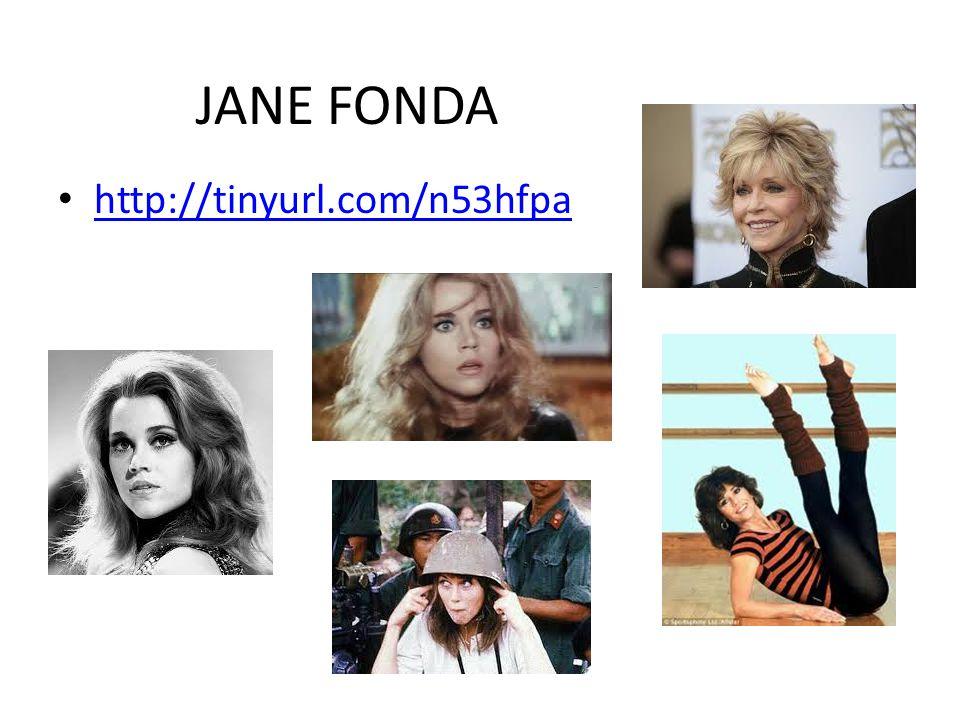 JANE FONDA http://tinyurl.com/n53hfpa