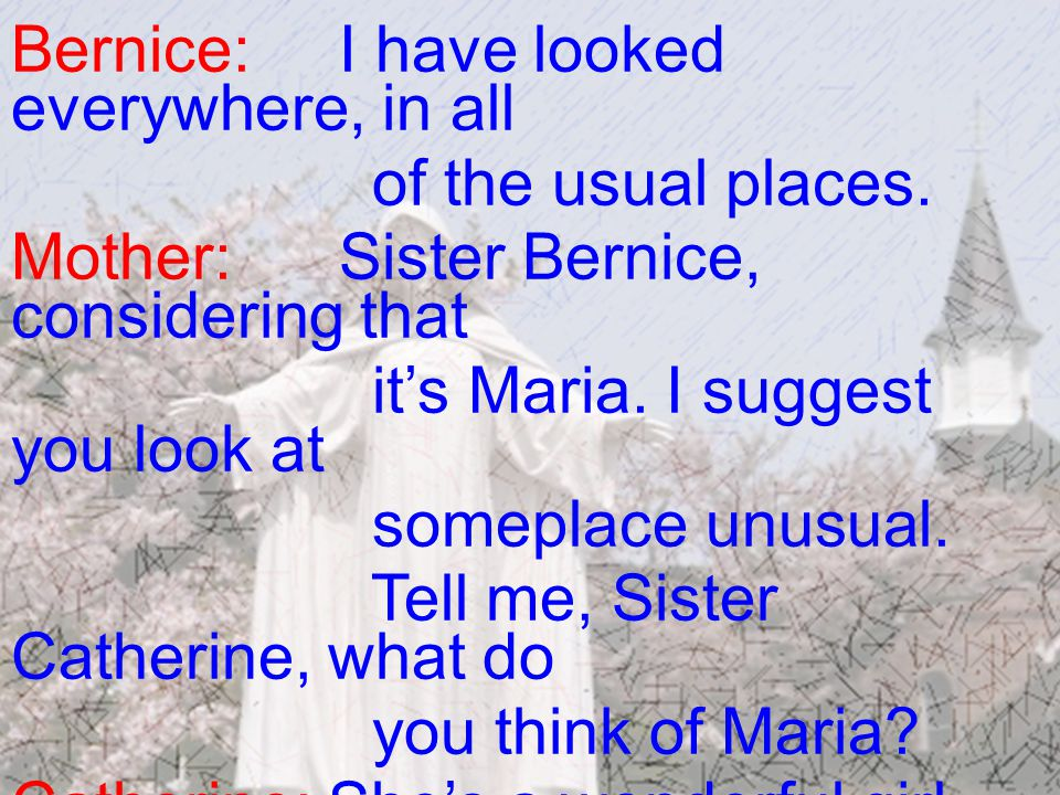 Bernice: I have looked everywhere, in all of the usual places.