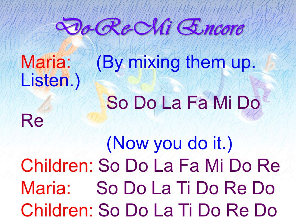 Do-Re-Mi Encore Maria: (By mixing them up.