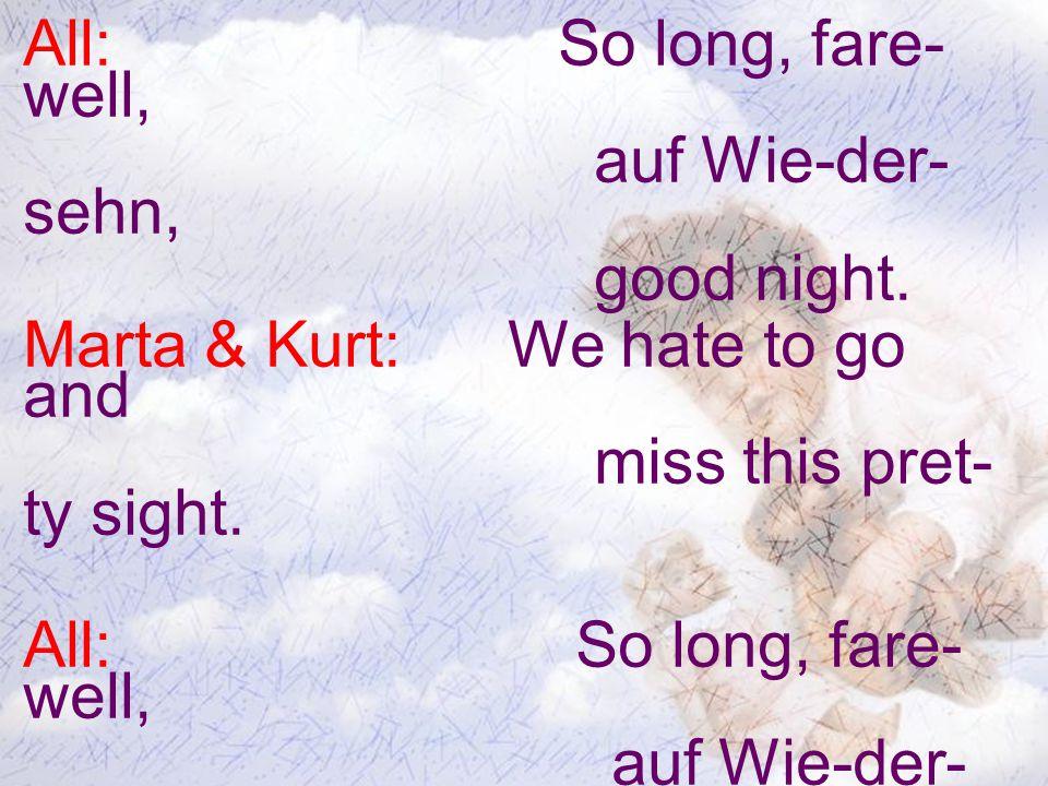 All: So long, fare- well, auf Wie-der- sehn, good night.