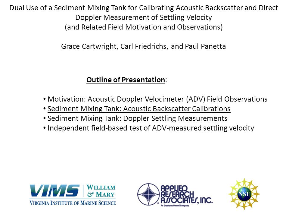 Dual Use of a Sediment Mixing Tank for Calibrating Acoustic Backscatter and Direct Doppler Measurement of Settling Velocity (and Related Field Motivat