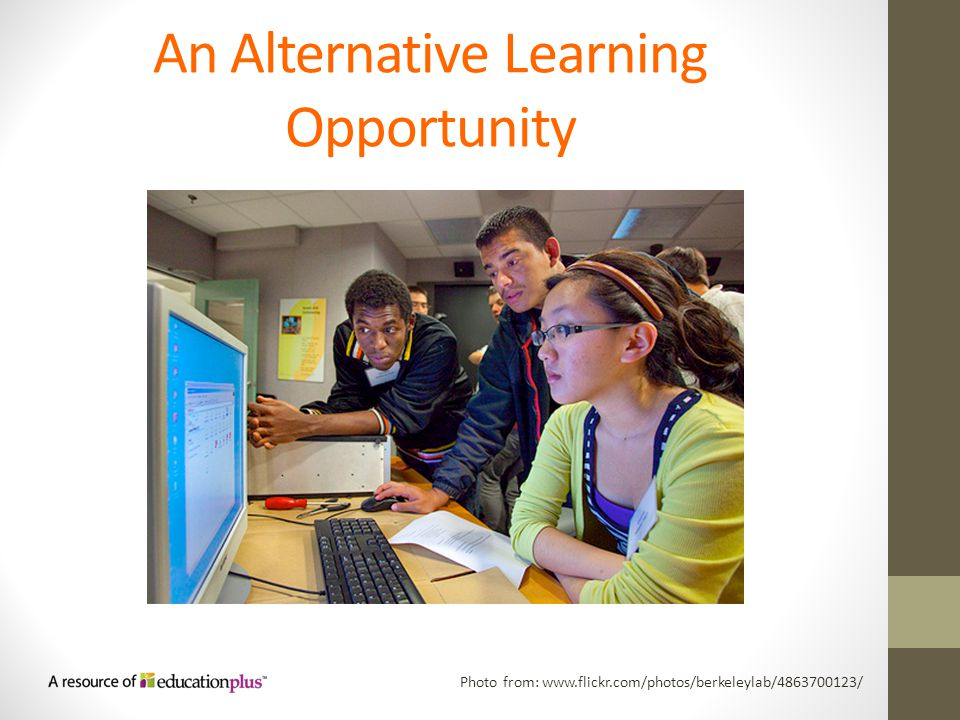 An Alternative Learning Opportunity Photo from: