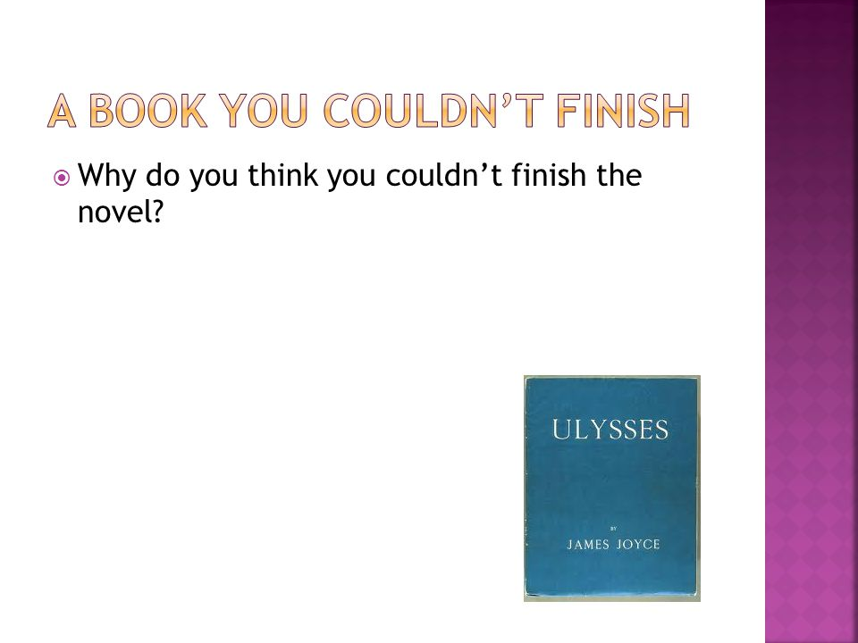  Why do you think you couldn't finish the novel