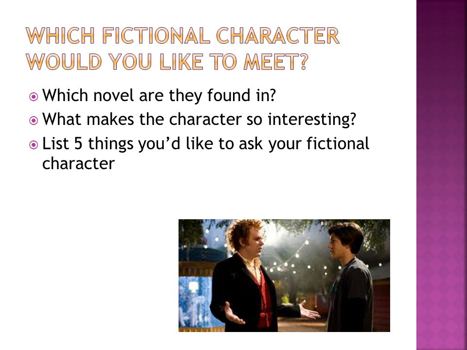  Which novel are they found in.  What makes the character so interesting.