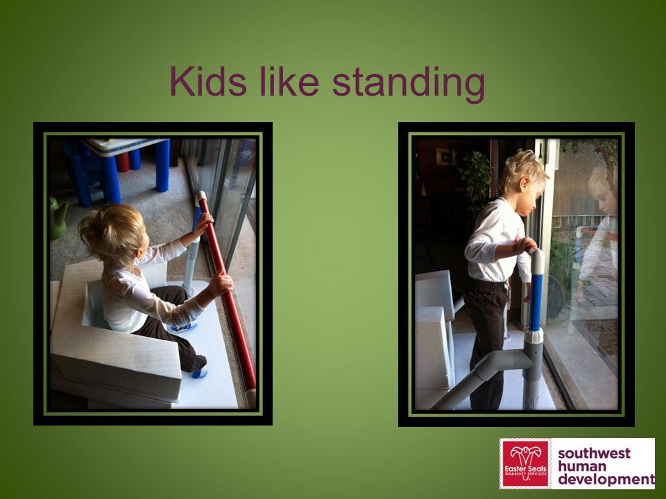 Kids like standing