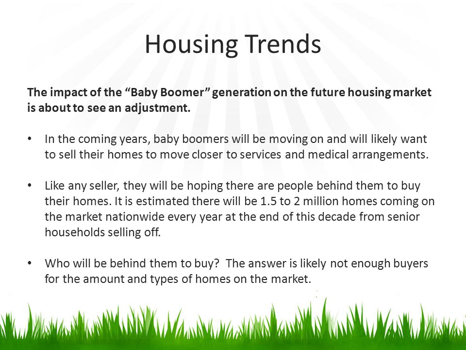 """The impact of the """"Baby Boomer"""" generation on the future housing market is about to see an adjustment. In the coming years, baby boomers will be movin"""