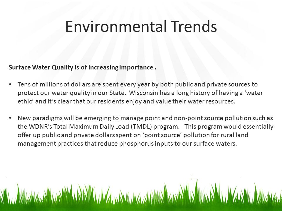 Environmental Trends Surface Water Quality is of increasing importance. Tens of millions of dollars are spent every year by both public and private so