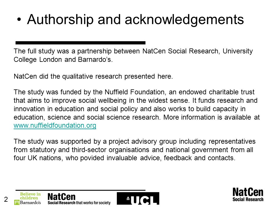 Authorship and acknowledgements 2 The full study was a partnership between NatCen Social Research, University College London and Barnardo's. NatCen di