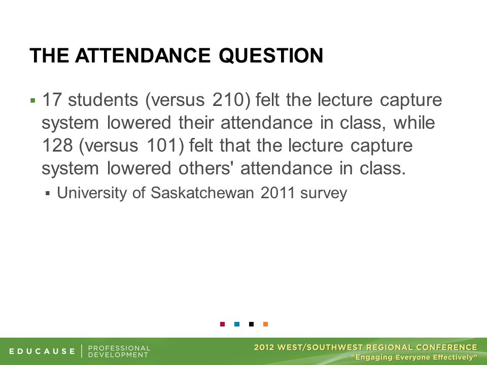THE ATTENDANCE QUESTION  17 students (versus 210) felt the lecture capture system lowered their attendance in class, while 128 (versus 101) felt that the lecture capture system lowered others attendance in class.
