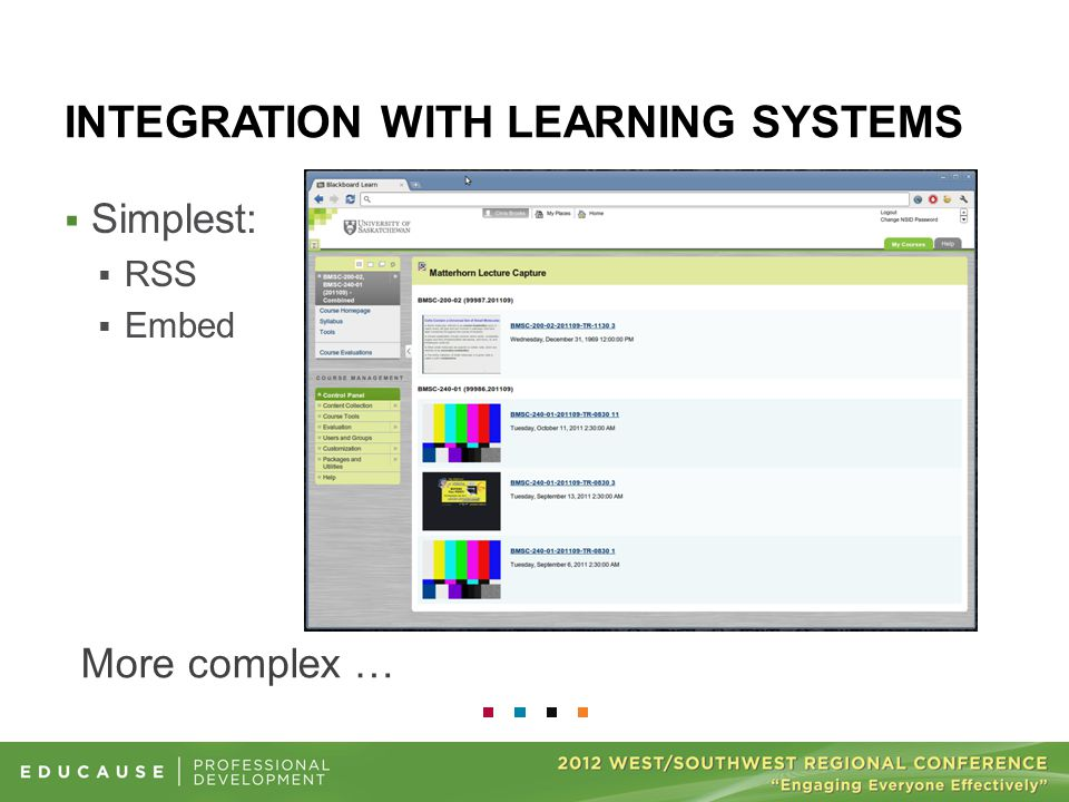 INTEGRATION WITH LEARNING SYSTEMS  Simplest:  RSS  Embed More complex …