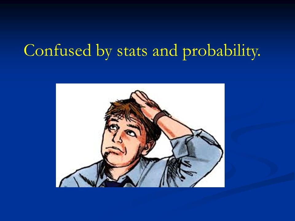 Confused by stats and probability.