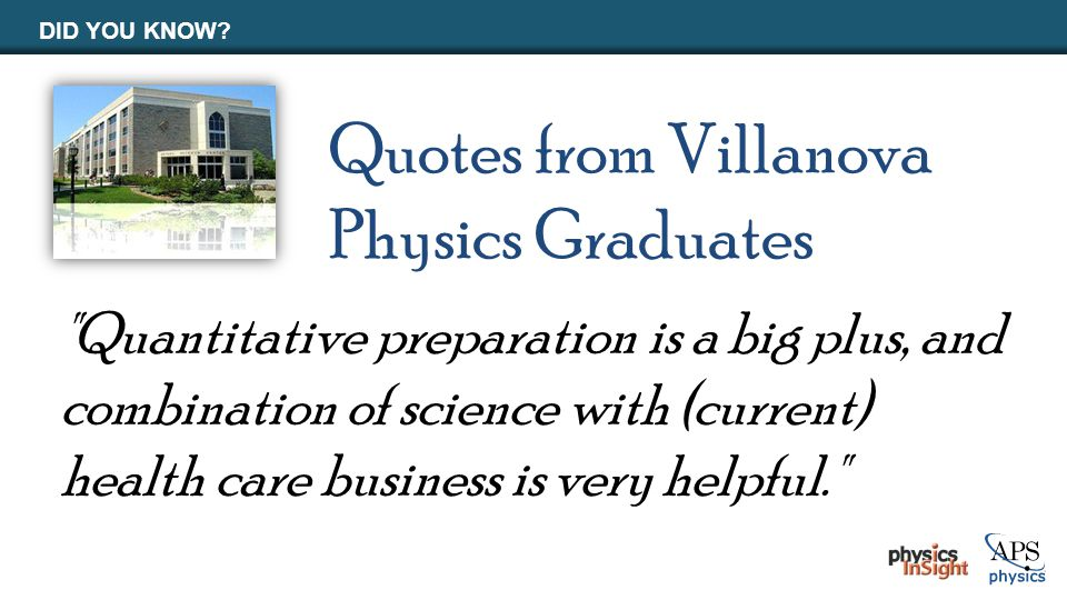 DID YOU KNOW? Quotes from Villanova Physics Graduates