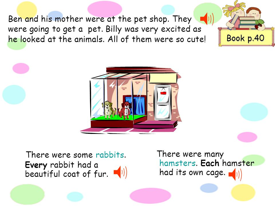 How many pets are in the pet shop. What may we see there today.